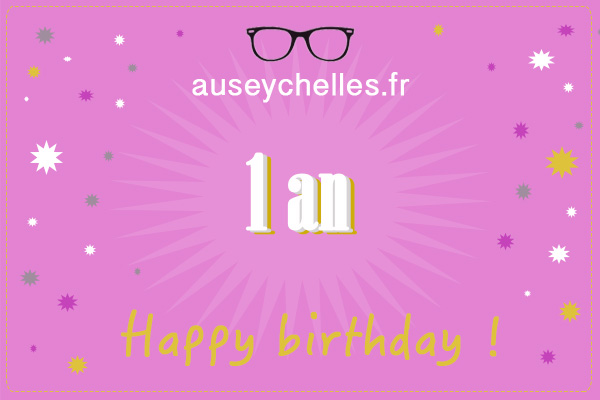 blog anniversaire 1 an auseychelles