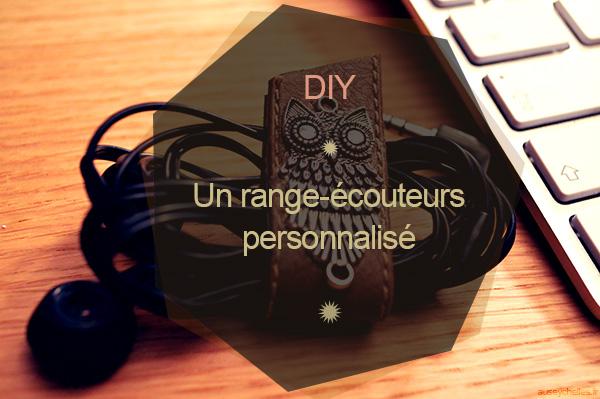 presentation range-écouteurs DIY